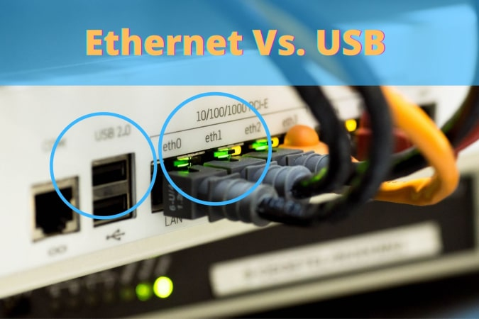 Ethernet vs USB, What's a Difference Between? [Comparison].