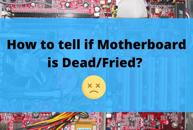 How to tell if Motherboard is Fried