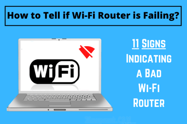 How to Know if Router is Going Bad? (11 Signs You Need a New Router).