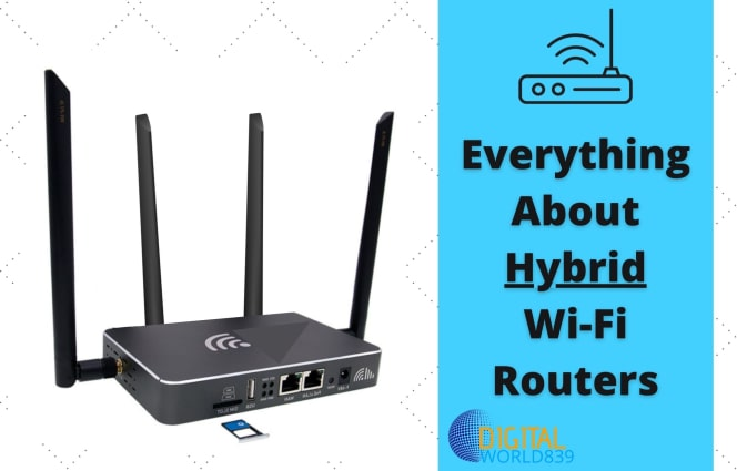 What is a Hybrid Wifi Router? Features & Advantages.