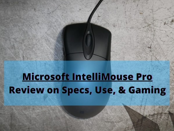 Microsoft IntelliMouse Pro Review