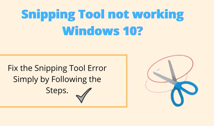 Snipping Tool not working Windows 10 » 9 Ways to Fix it.